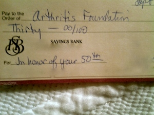 A donation to the Arthritis Foundation on my behalf! Wow!  Thanks, Mama.